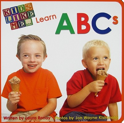 Kids Like Me Learn ABCs By Ronay, Laura/ Kishimoto, Jon Wayne (ILT)